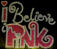 I Believe in Pink Rhinestone Transfer Iron on