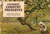 Favourite Country Preserves Recipes Book