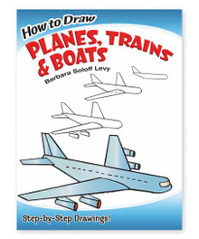 How To Draw Planes; Trains and Boats
