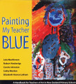 Painting My Teacher Blue