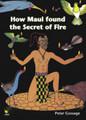 How Maui found the secret of Fire