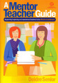 A Mentor Teacher Guide - Supporting beginning and experienced teachers to be effective practitioners