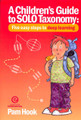 A Children's Guide to Solo Taxonomy