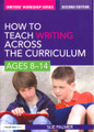 How to Teach Writing across the Curriculum ages 8-14  2nd Edition