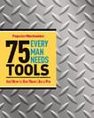 Popular Mechanics 75 Tools Every Man Needs Book