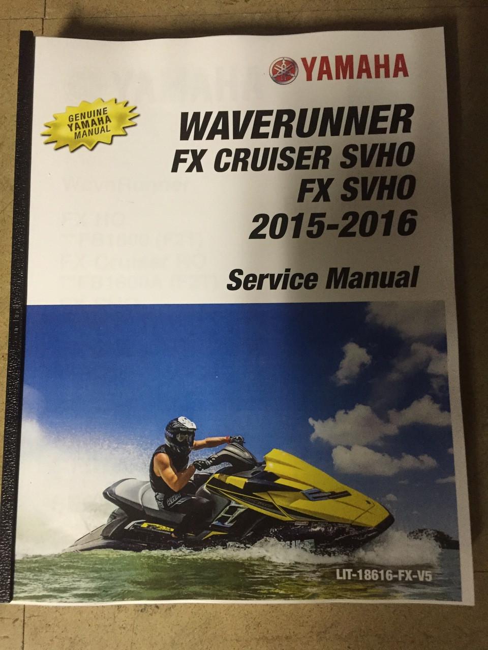 2015-2018 Yamaha WaveRunner FX Cruiser SVHO / FX Cruiser SHO / FX Cruiser  HO / FX HO / FX SHO / FX SVHO Part# LIT-18616-FX-V5 service shop repair