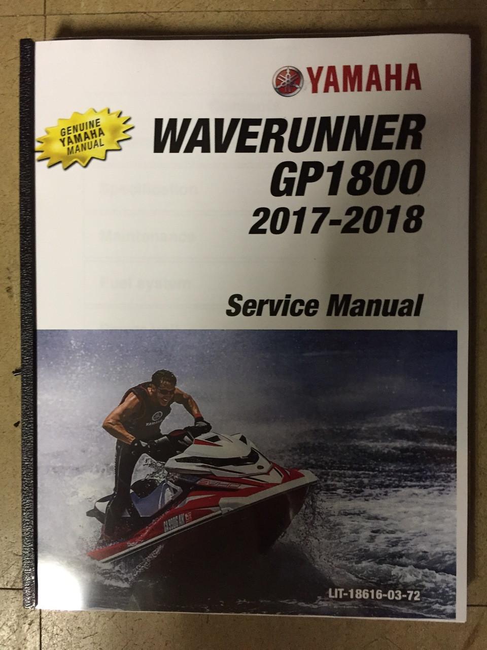 2017-2018 Yamaha Wave Runner GP1800 Part# LIT-18616-03-72 service shop  repair manual