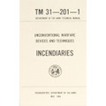 Army INCENDIARIES Book Tactical Manual TM 31-201-1