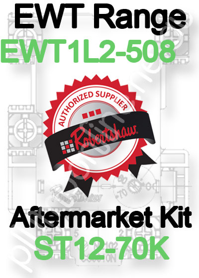 Robertshaw ST 12-70K Aftermarket kit for EWT Range EWT1L2-508