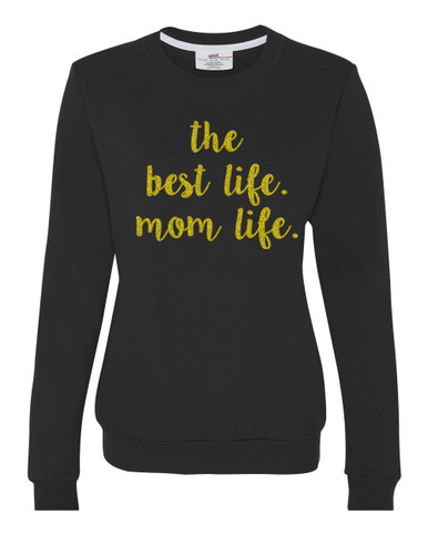 Mom Life is the Best Life Black Sweater.  Perfect for the holidays, celebrations, and gifts for moms, new mothers, baby showers, Christmas and Birthdays!