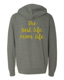 Mom Life Zip Up Hoodie.