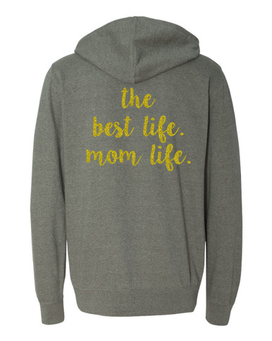 Mom Life Zip Up Hoodie.