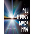 All Things Made New Young Teen Teacher's Guide