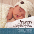 Prayers for My Baby Boy Gift Book