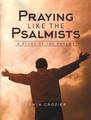Praying Like The Psalmists - A Study of the Psalms
