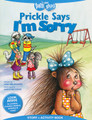 Prickle Says I'm Sorry Story & Activity Book