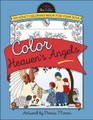 Color Heaven's Angels:  An Adult Coloring Book for Your Soul