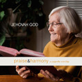Praise & Harmony CD - Jehovah God
