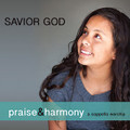 Praise & Harmony CD - Savior God