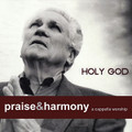 Praise & Harmony CD - Holy God
