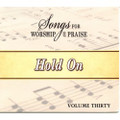 Songs for Worship & Praise CD 30 - Hold On