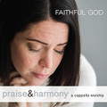 Praise & Harmony CD - Faithful God