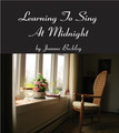 Learning To Sing At Midnight