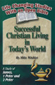 Successful Christian Living in Today's World (James, 1-2 Peter)