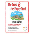Cross and the Empty Tomb Lesson Graphics