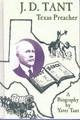 J.D. Tant: Texas Preacher