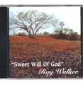 Sweet Will of God - Ray Walker CD