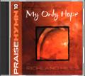Praise Hymn CD 10 My Only Hope