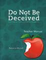 Do Not Be Deceived Teacher's Manual