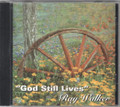 God Still Lives - Ray Walker CD