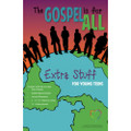 Gospel is for All Young Teen Extra Stuff