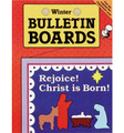 Bulletin Boards - Winter Rejoice! Christ is Born!