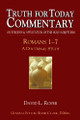 Truth for Today Commentary - Romans Vol 1 (chapters 1-7)