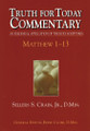 Truth for Today Commentary - Matthew Vol 1 (chapters 1-13)