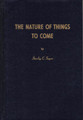 Nature of Things to Come