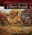 A Look At Life From a Deer Stand - Gift Edition