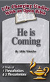 He is Coming (1 and 2 Thessalonians)