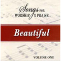 Songs for Worship & Praise CD 1 - Beautiful