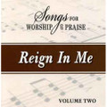 Songs for Worship & Praise CD 2 - Reign in Me