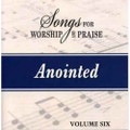 Songs for Worship & Praise CD 6 - Anointed