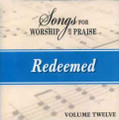 Songs for Worship & Praise CD 12 - Redeemed