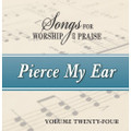 Songs for Worship & Praise CD 24 - Pierce My Ear