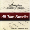 Songs for Worship & Praise CD 25 - All Time Favorites
