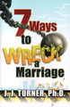 7 Ways to Wreck a Marriage