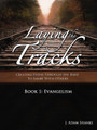 Laying the Tracks Book 1: Evangelism