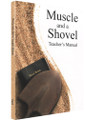 Muscle and a Shovel Teacher's Manual